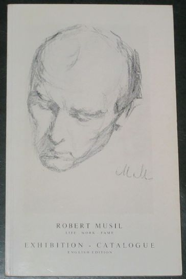 Robert Musil - Life, Work, Fame, Exhibition Catalogue, English Edition